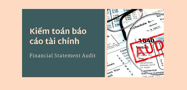 Nội dung kiểm toán báo cáo tài chính gồm những gì?