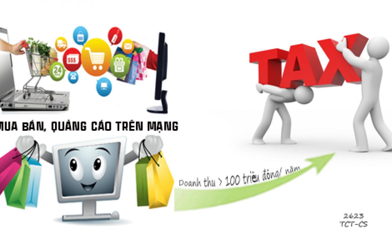 Mua bán, quảng cáo trên mạng, khai nộp thuế như thế nào?