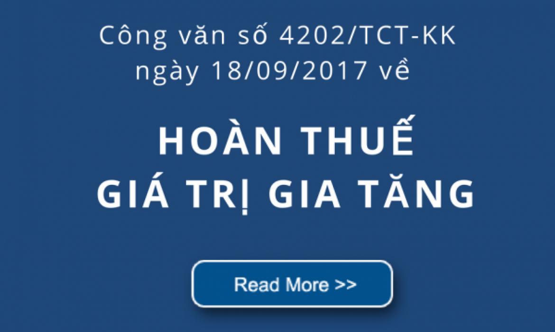 Công văn số 4202/TCT-KKngày 18/09/2017 về hoàn thuế giá trị gia tăng