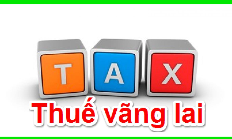 Doanh nghiệp khai thuế GTGT vãng lai trong trường hợp nào?