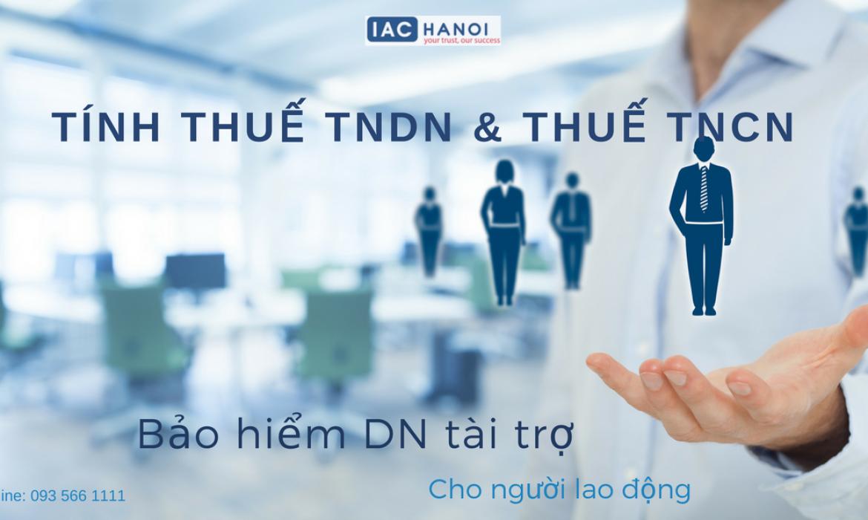 Khoản bảo hiểm doanh nghiệp tài trợ có được khấu trừ khi tính thuế TNDN, TNCN không?