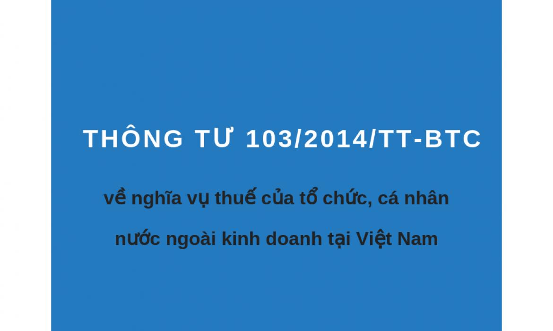 Thông tư 103/2014/TT-BTC về nghĩa vụ thuế của tổ chức, cá nhân nước ngoài kinh doanh tại Việt Nam