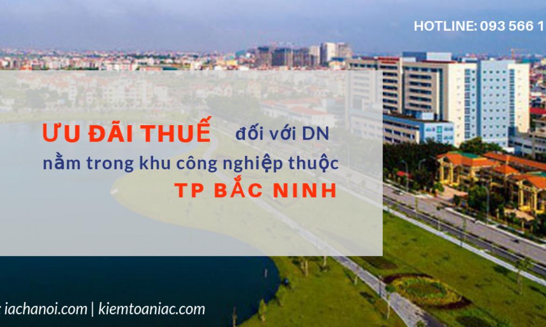 Ưu đãi thuế đối với DN nằm trong khu công nghiệp thuộc địa bàn TP Bắc Ninh
