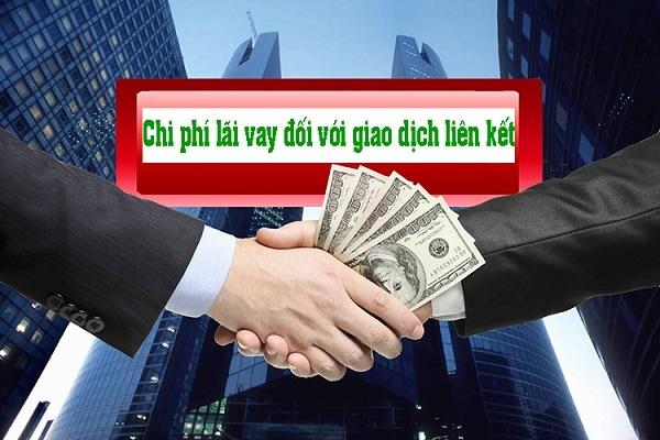 Cách khoản chi phí lãi vay được trừ với doanh nghiệp giao dịch liên kết là gì
